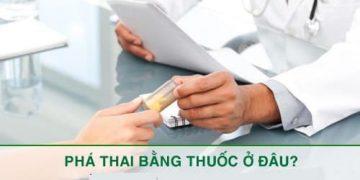 [Phá thai bằng thuốc ở đâu]: Top địa chỉ phá thai uy tín tại HN